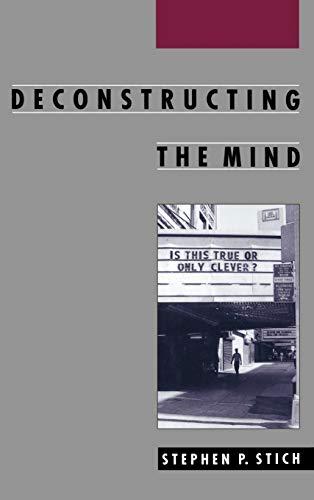 9780195100815: Deconstructing the Mind (Philosophy of Mind)