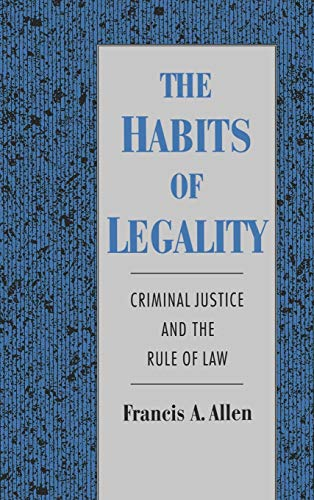 The Habits of Legality: Criminal Justice and the Rule of the Law (Studies in Crime and Public ...