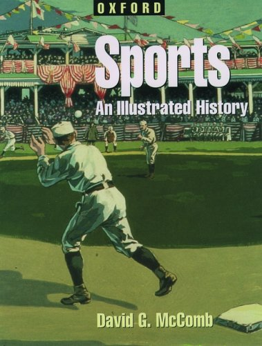 Sports: An Illustrated History (Oxford Illustrated Histories: McComb, David G.