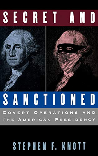 9780195100983: Secret and Sanctioned: Covert Operations and the American Presidency
