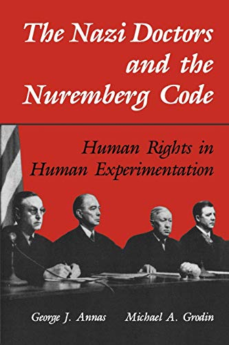 9780195101065: The Nazi Doctors and the Nuremberg Code: Human Rights in Human Experimentation
