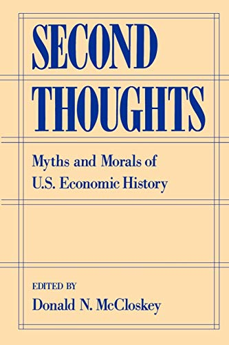 9780195101188: Second Thoughts: Myths and Morals of US Economic History