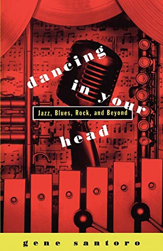 9780195101232: Dancing in Your Head: Jazz, Blues, Rock, and Beyond
