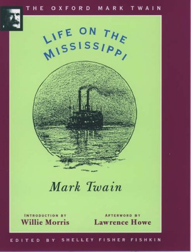 Life on the Mississippi (1883) (Oxford Mark Twain): Mark Twain; Series Editor-Shelley Fisher ...
