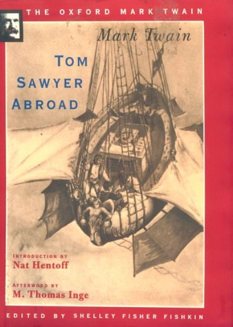 Tom Sawyer Abroad (1894) (The Oxford Mark Twain)