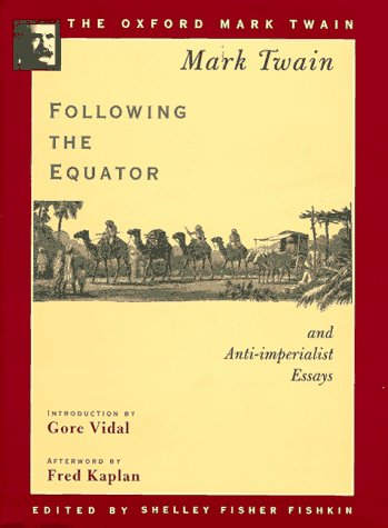 Following the Equator and Anti-imperialist Essays: Twain, Mark (Foreword
