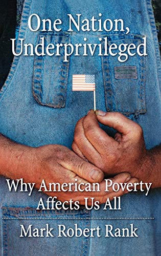 9780195101683: One Nation, Underprivileged: Why American Poverty Affects Us All