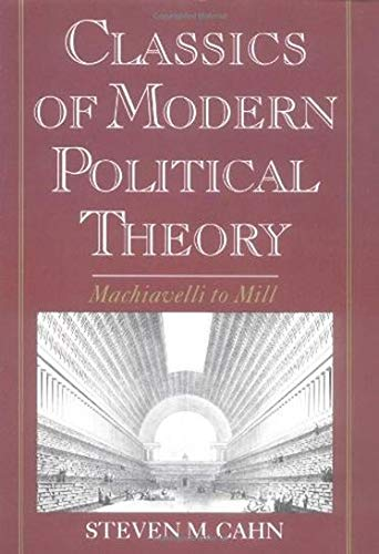 9780195101737: Classics of Modern Political Theory: Machiavelli to Mill