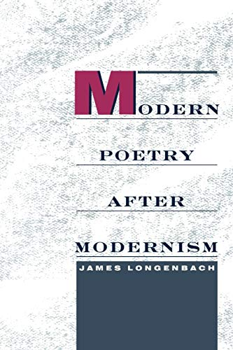 Modern Poetry After Modernism: Longenbach, James