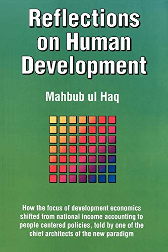 9780195101935: Reflections on Human Development: How the Focus of Development Economics Shifted from National Income Accounting to People-Centered Policies, Told by