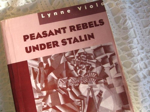 9780195101973: Peasant Rebels Under Stalin: Collectivization and the Culture of Peasant Resistance