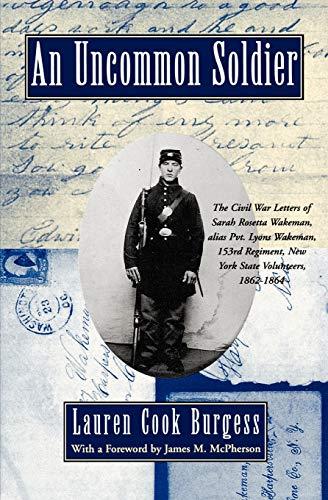 9780195102437: An Uncommon Soldier: The Civil War Letters of Sarah Rosetta Wakeman, alias Pvt. Lyons Wakeman, 153rd Regiment, New York State Volunteers, 1862-1864