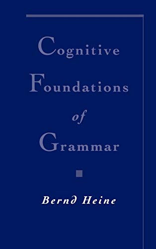 9780195102512: Cognitive Foundations of Grammar