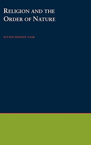 Religion and the Order of Nature: Nasr, Seyyed Hossein