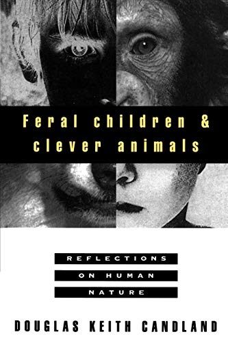 9780195102840: Feral Children and Clever Animals: Reflections on Human Nature