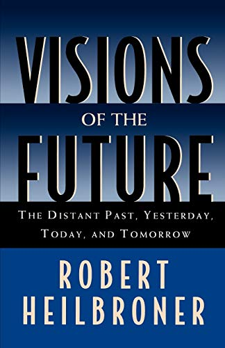 9780195102864: Visions of the Future: The Distant Past, Yesterday, Today, and Tomorrow (Oxford American Lectures)