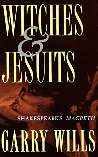9780195102901: Witches and Jesuits: Shakespeare's Macbeth
