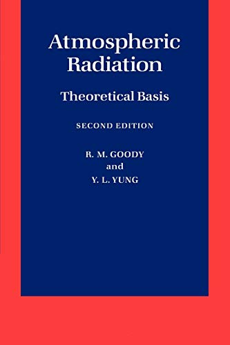 Atmospheric Radiation: Theoretical Basis: R. M. Goody;