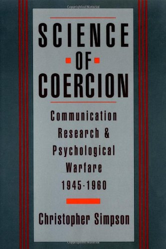 9780195102925: Science of Coercion: Communication Research and Psychological Warfare, 1945-1960