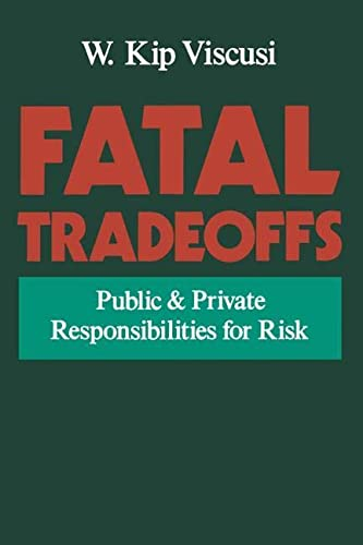 9780195102932: Fatal Tradeoffs: Public and Private Responsibilities for Risk