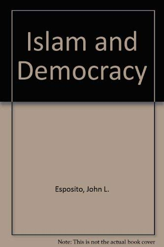 9780195102963: Islam and Democracy