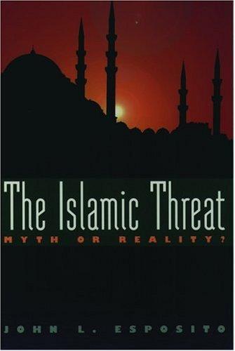 9780195102987: The Islamic Threat : Myth or Reality? (Second Edition)