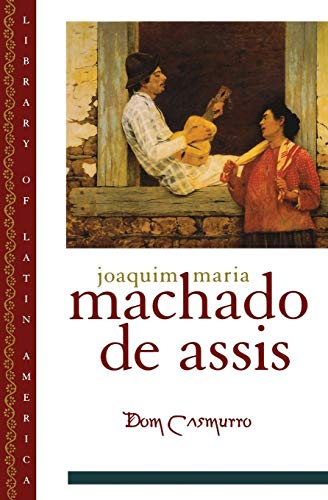 Dom Casmurro (Library of Latin America): Machado De Assis