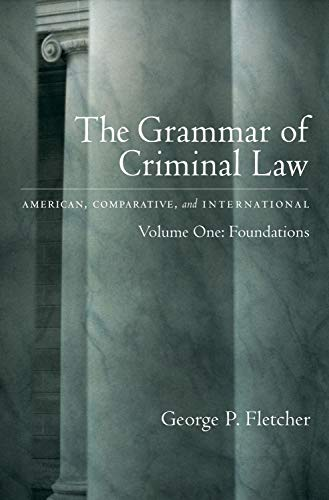9780195103106: The Grammar of Criminal Law: American, Comparative, and International: Volume One: Foundations