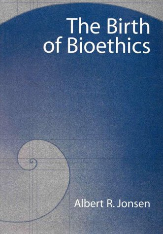 9780195103250: The Birth of Bioethics