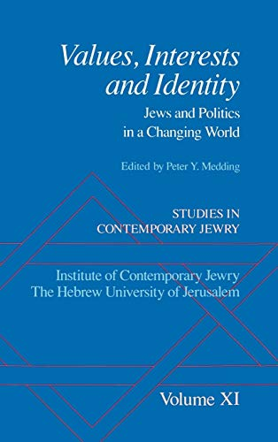 Studies in Contemporary Jewry: Volume XI: Values, Interests, and Identity: Jews and Politics in a ...