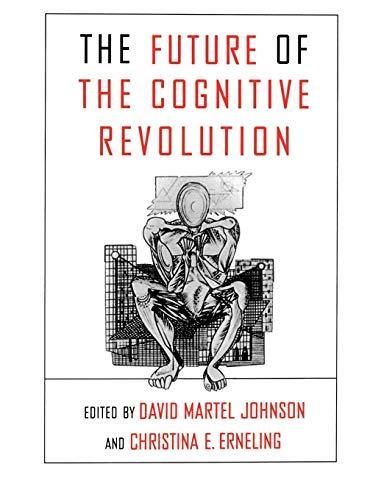 9780195103342: The Future of the Cognitive Revolution: Alternative Futures