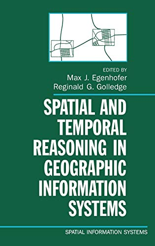 9780195103427: Spatial and Temporal Reasoning in Geographic Information Systems (Spatial Information Systems)