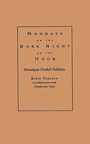 9780195103489: Mondays on the Dark Night of the Moon: Himalayan Foothill Folktales