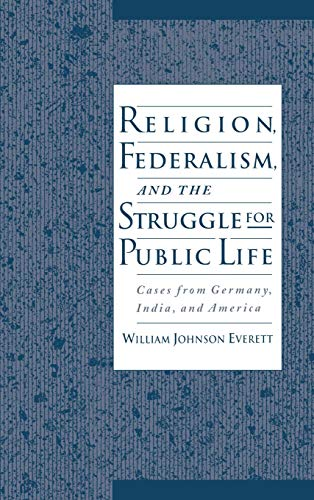 9780195103748: Religion, Federalism, and the Struggle for Public Life: Cases from Germany, India, and America