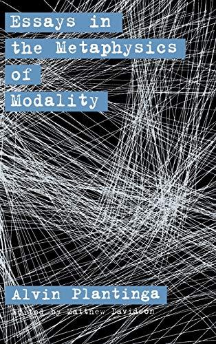 Essay in the Metaphysics of Modality: Plantinga, Alvin; Matthew