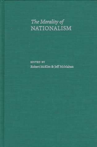 9780195103915: The Morality of Nationalism