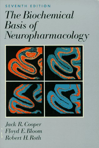 Biochemical Basis of Neuropharmacology: Jack R. Cooper,