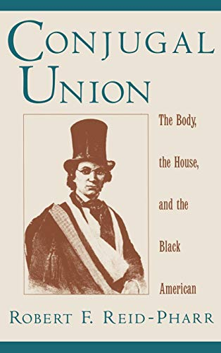 9780195104028: Conjugal Union: The Body, the House, and the Black American (Race and American Culture)