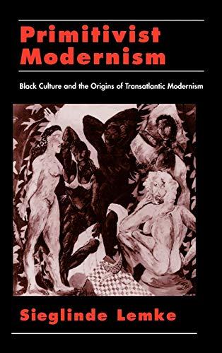 9780195104035: Primitivist Modernism: Black Culture and the Origins of Transatlantic Modernism (W.E.B. Du Bois Institute)