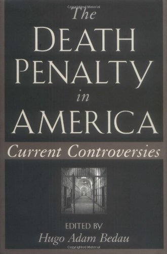 The Death Penalty in America; Current Controversies