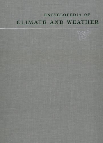 ENCYCLOPEDIA OF CLIMATE AND WEATHER, 2 Volumes: Schneider, Stephen H