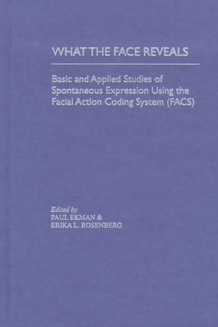 9780195104462: What the Face Reveals: Basic and Applied Studies of Spontaneous Expression Using the Facial Action Coding System (FACS) (Series in Affective Science)