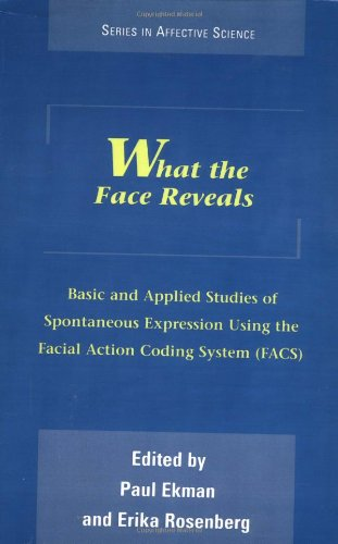 9780195104479: What the Face Reveals: Basic and Applied Studies of Spontaneous Expression Using the Facial Action Coding System (FACS)