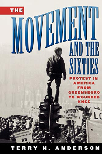 9780195104578: The Movement and The Sixties: Protest in America from Greensboro to Wounded Knee