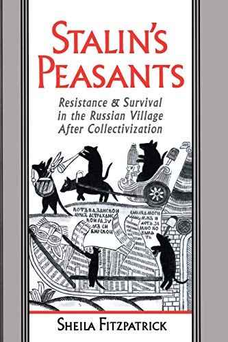 9780195104592: Stalin's Peasants: Resistance and Survival in the Russian Village After Collectivization