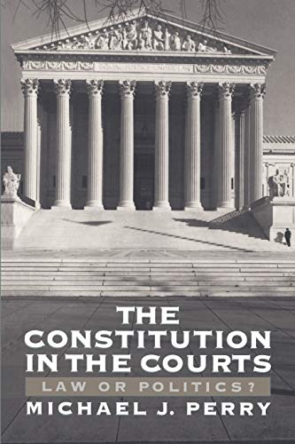 9780195104646: The Constitution in the Courts: Law or Politics?