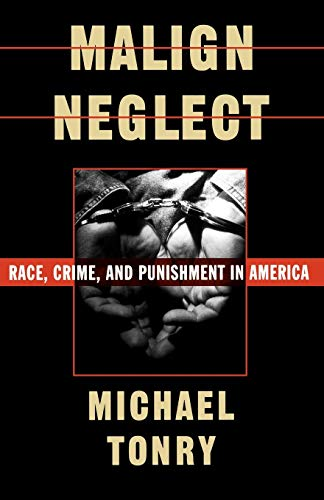 9780195104691: Malign Neglect: Race, Crime, and Punishment in America