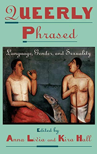 9780195104707: Queerly Phrased: Language, Gender, and Sexuality (Oxford Studies in Sociolinguistics)