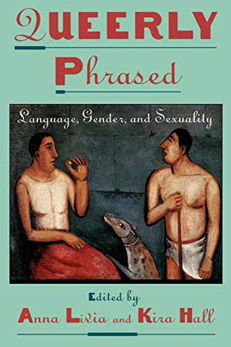 9780195104714: Queerly Phrased: Language, Gender, and Sexuality (Oxford Studies in Sociolinguistics)
