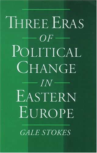 Three Eras of Political Change in Eastern Europe
